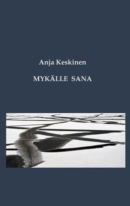 Keskinen, Anja - Mykälle sana: Runoja, e-kirja