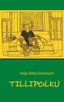 Grönholm, Kaija-Riitta - Tillipolku: keltainen alue, e-kirja