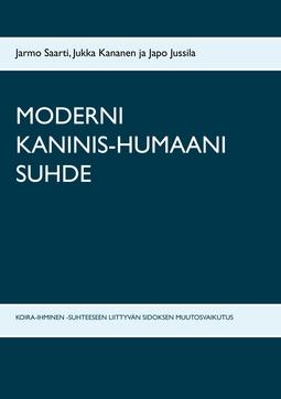 Jussila, Japo - MODERNI KANINIS-HUMAANI SUHDE: KOIRA-IHMINEN -SUHTEESEEN LIITTYVÄN SIDOKSEN MUUTOSVAIKUTUS, e-kirja