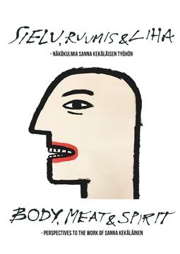 Company, - Kekäläinen & - Sielu, ruumis ja liha - Näkökulmia Sanna Kekäläisen työhön: Body, Meat and Spirit - Perspectives to the Work of Sanna Kekäläinen, e-kirja