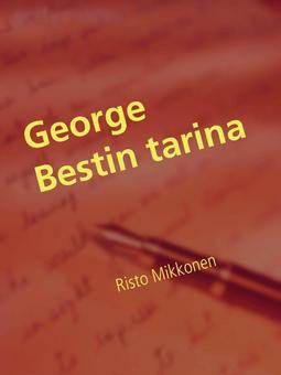 Mikkonen, Risto - George Bestin tarina: Parhaat vuodet Manchesterissa, e-kirja