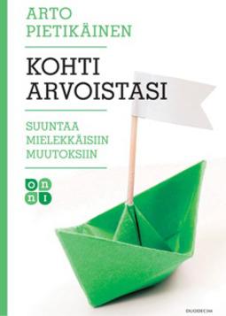Pietikäinen, Arto - Kohti arvoistasi: Suuntaa mielekkäisiin muutoksiin, e-kirja