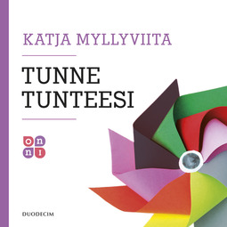 Myllyviita, Katja - Tunne tunteesi, äänikirja