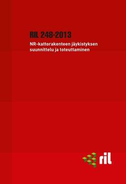 ry, Suomen Rakennusinsinöörien Liitto RIL - RIL 248-2013 NR-kattorakenteen jäykistyksen suunnittelu ja toteuttaminen. eKirja, ebook