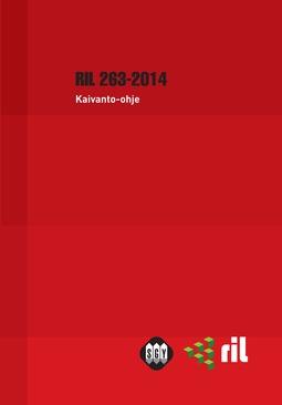 ry, Suomen Rakennusinsinöörien Liitto RIL - RIL 263-2014 Kaivanto-ohje, e-kirja