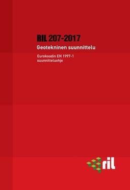 ry, Suomen Rakennusinsinöörien Liitto RIL - RIL 207-2017 Geotekninen suunnittelu. Eurokoodin EN 1997-1 suunnitteluohje. eKirja, e-kirja