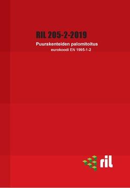 ry, Suomen Rakennusinsinöörien Liitto RIL - RIL 205-2-2019  Puurakenteiden palomitoitus. Eurokoodi, e-kirja