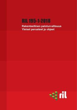 ry, Suomen Rakennusinsinöörien Liitto RIL - RIL 195-1-2018 Rakenteellinen paloturvallisuus. Yleiset perusteet ja ohjeet, e-kirja