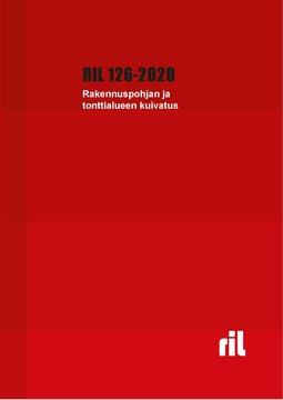 ry, Suomen Rakennusinsinöörien Liitto RIL - RIL 126-2020 Rakennuspohjan ja tonttialueen kuivatus, e-kirja