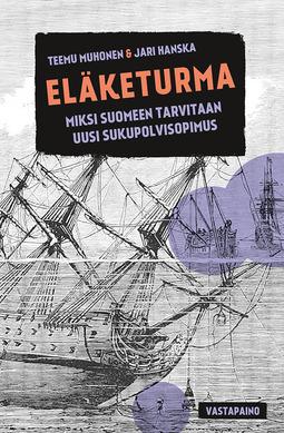 Hanska, Jari - Eläketurma. Miksi Suomeen tarvitaan uusi sukupolvisopimus, ebook