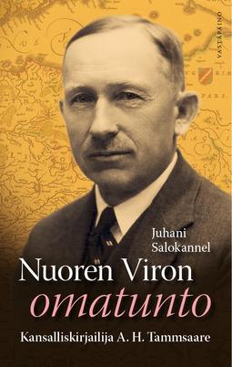 Salokannel, Juhani - Nuoren Viron omatunto: Kansalliskirjailija A. H. Tammsaare, e-kirja