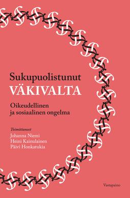 Honkatukia, Päivi - Sukupuolistunut väkivalta: Oikeudellinen ja sosiaalinen ongelma, e-kirja