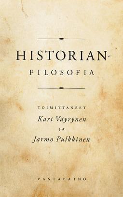 Väyrynen, Kari - Historianfilosofia. Klassiset ajattelijat antiikista nykyisyyteen, e-kirja