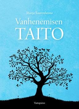 Saarenheimo, Marja - Vanhenemisen taito, ebook