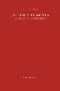 Dewey, John - Julkinen toiminta ja sen ongelmat, e-kirja