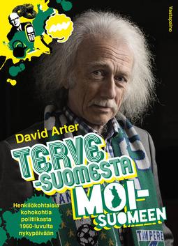 Arter - Terve-Suomesta moi-Suomeen. Henkilökohtaisia kohokohtia politiikasta 1960-luvulta nykypäivään, e-kirja