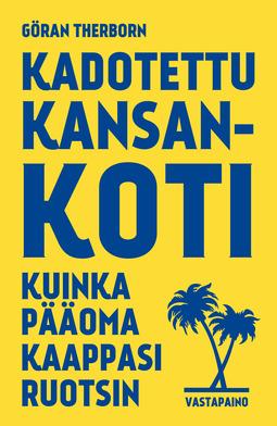 Therborn, Göran - Kadotettu kansankoti: Kuinka pääoma kaappasi Ruotsin, e-kirja