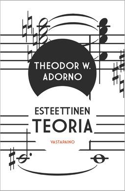 Adorno, Theodor W. - Esteettinen teoria, e-kirja