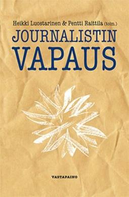 Luostarinen, Heikki - Journalistin vapaus, ebook