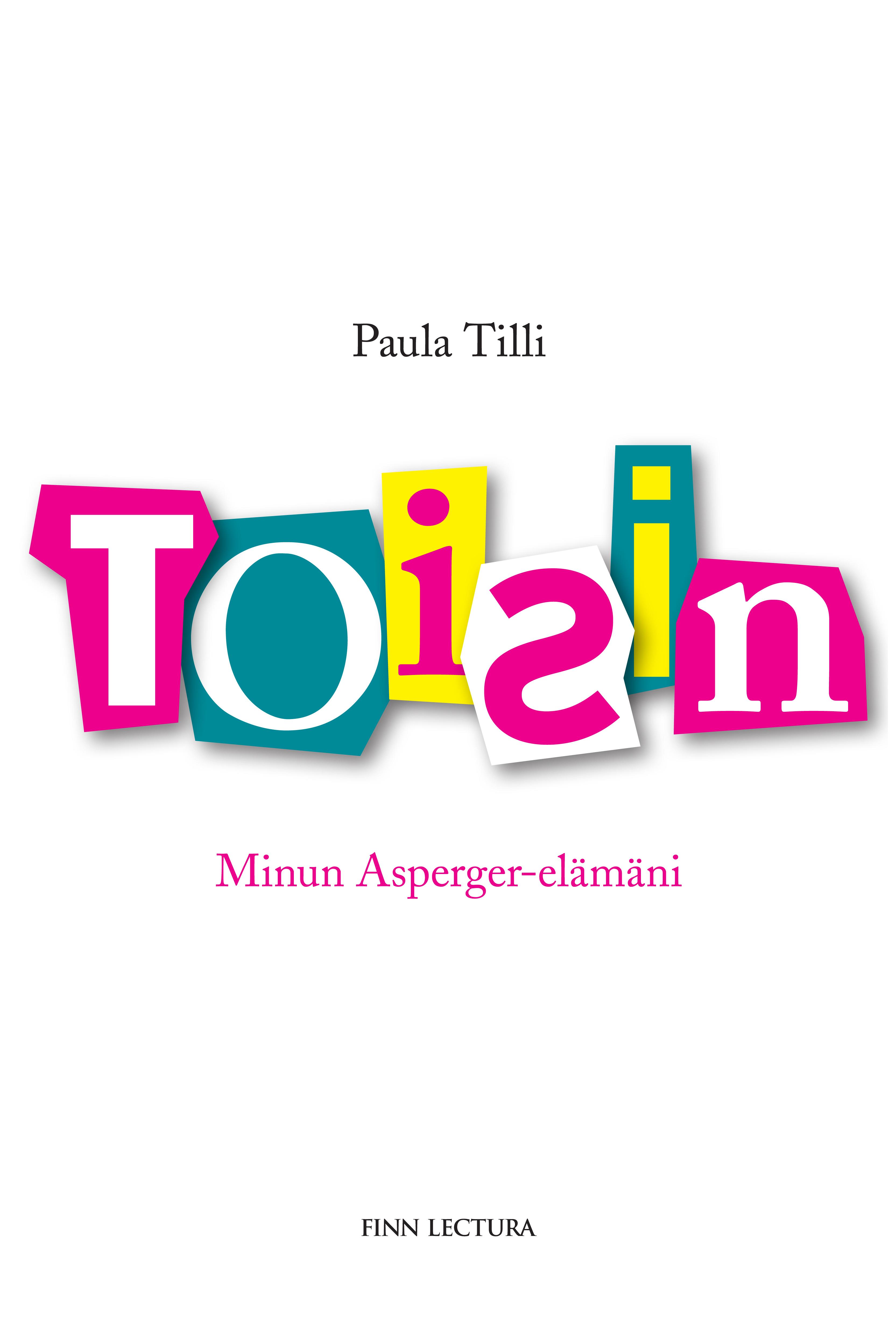 Tilli, Paula - Toisin: Minun Asperger-elämäni, e-kirja