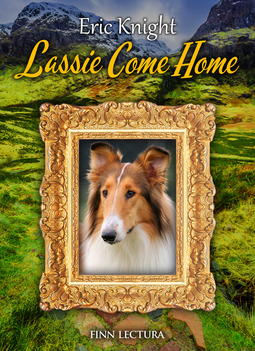 Knight, Eric - Lassie Come Home, e-kirja