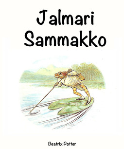 Potter, Beatrix - Jalmari Sammakko, e-kirja