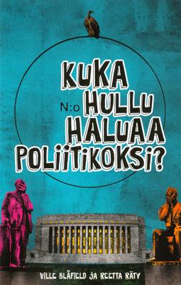 Blåfield, Ville - Kuka hullu haluaa poliitikoksi, e-kirja