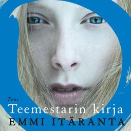 Itäranta, Emmi - Teemestarin kirja, äänikirja
