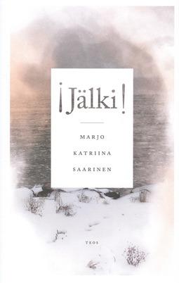 Saarinen, Marjo Katriina - Jälki, e-kirja