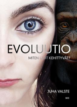 Valste, Juha - Evoluutio: Miten lajit kehittyvät?, e-kirja