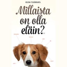 Telkänranta, Helena - Millaista on olla eläin?, äänikirja