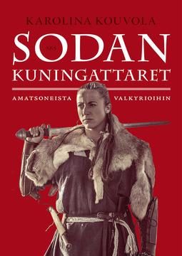 Kouvola, Karolina - Sodan kuningattaret: Amatsoneista valkyrioihin, ebook