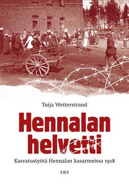 Wetterstrand, Tuija - Hennalan helvetti: Kasvatustyötä Hennalan kasarmeissa 1918, e-kirja