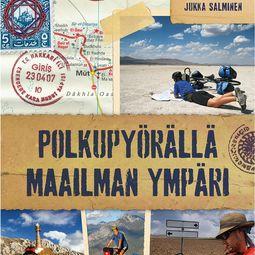 Salminen, Jukka - Polkupyörällä maailman ympäri, äänikirja
