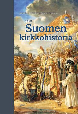 Heikkilä, Markku - Uusi Suomen kirkkohistoria, e-kirja