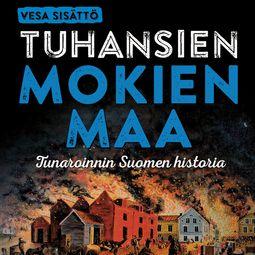 Sisättö, Vesa - Tuhansien mokien maa: Tunaroinnin Suomen historia, äänikirja
