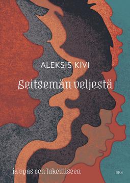Kivi, Aleksis - Seitsemän veljestä ja opas sen lukemiseen, e-kirja