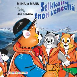 Koivisto, Jari - Miina ja Manu Seikkailu enon veneellä, äänikirja