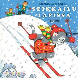 Teutori - Miinan ja Manun Seikkailu Lapissa, äänikirja