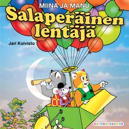 Koivisto, Jari - Miina ja Manu Salaperäinen lentäjä, äänikirja