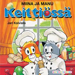 Koivisto, Jari - Miina ja Manu keittiössä, äänikirja
