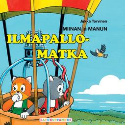 Torvinen, Jukka - Miinan ja Manun ilmapallomatka, äänikirja
