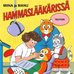 Teutori - Miina ja Manu hammaslääkärissä, äänikirja