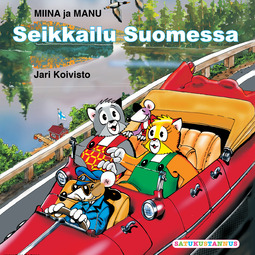 Koivisto, Jari - Miinan ja Manun seikkailu Suomessa, äänikirja