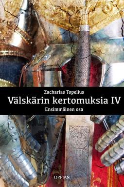 Topelius, Zacharias - Välskärin kertomuksia IV - Ensimmäinen osa, e-kirja