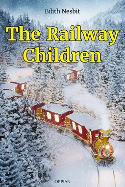 Nesbit, Edith - The Railway Children, e-kirja