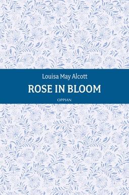 Alcott, Louisa May - Rose in Bloom, ebook