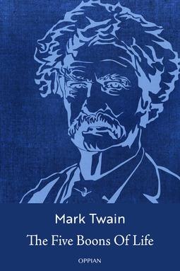 Twain, Mark - The Five Boons Of Life, ebook