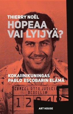 Noël, Thierry - Hopeaa vai lyijyä?: Kokaiinikuningas Pablo Escobarin elämä, e-kirja