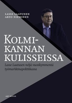 Laatunen, Lasse - Kolmikannan kulisseissa: Lasse Laatusen neljä vuosikymmentä työmarkkinapolitiikassa, e-kirja